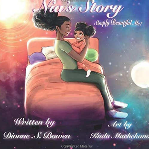 Nia's Story: Simply Beautiful Me!  By Dionne Bowen