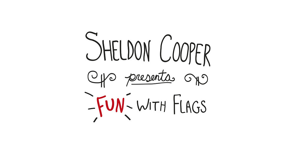 Sheldon cooper present fun with flags
