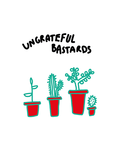 Ungrateful Bastards