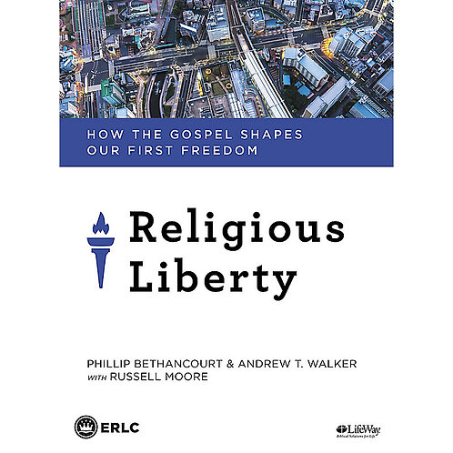 Religious Liberty - How the Gospel Shapes Our First Freedom