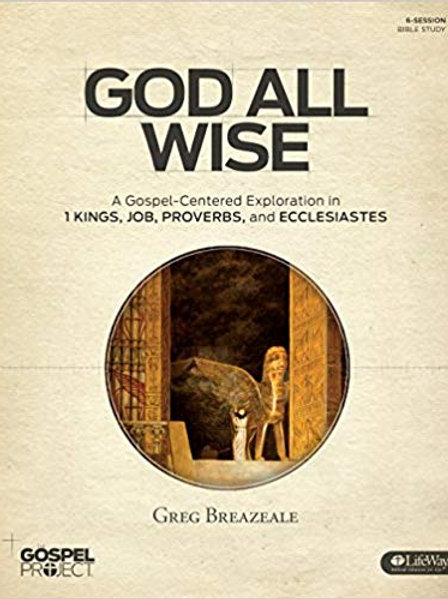 God All Wise - 1 Kings, Job, Proverbs, & Ecclesiastes