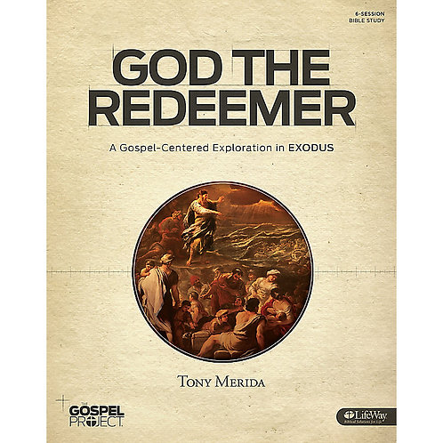 God the Redeemer - A Gospel-Centered Exploration in Exodus