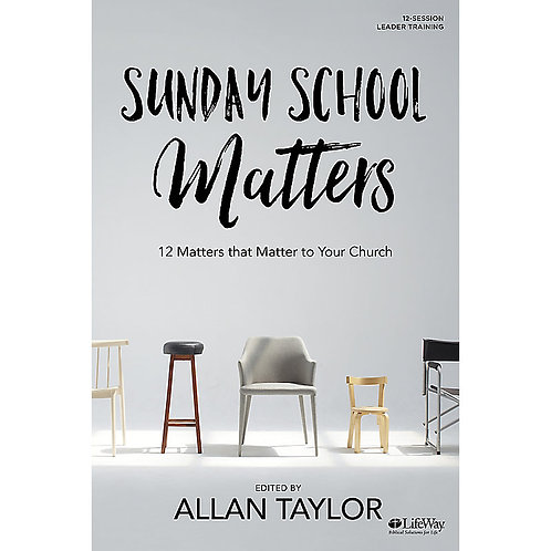 Sunday School Matters - 12 Matters that Matter to Your Church