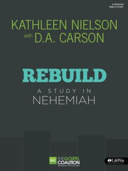 Rebuild - A study in Nehemiah