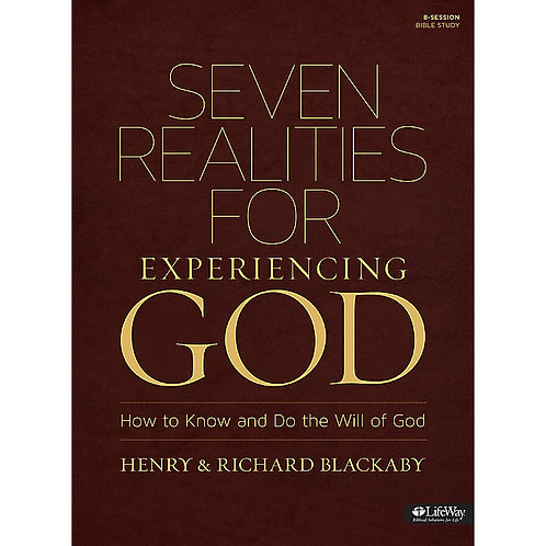Seven Realities for Experiencing God - How to Know and Do the Will of God