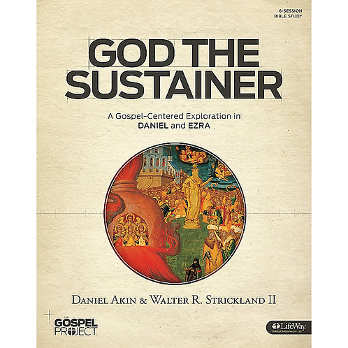 God the Sustainer - A Gospel-Centered Exploration of Daniel & Ezra