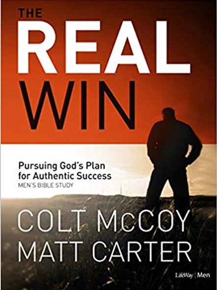 The Real Win - Pursuing God's Plan for Authentic Success