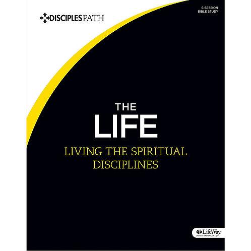 The Life - Living the Spiritual Disciplines