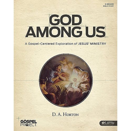 God Among Us - A Gospel-Centered Exploration of Jesus' Ministry