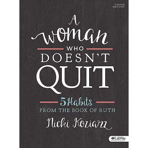 A Women who doesn't Quit -5 Habits From the Book of Ruth