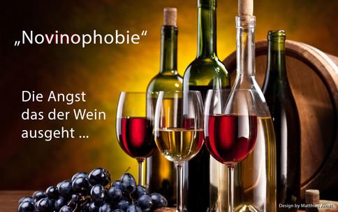 Novinophobie die Angst das der Wein ausg