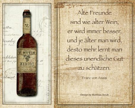 Alte Freunde sind wie alter Wein,  er wi