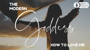 The Modern Goddess - Episode 7