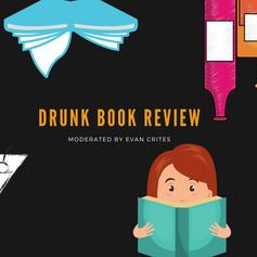 Drunk Book Review w/ Evan