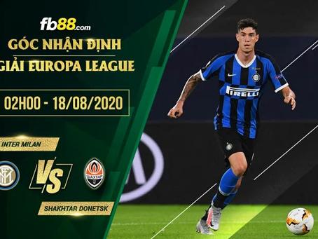Nhận Định Soi Kèo Inter Milan Vs FC Shakhtar Donetsk 02h00 Ngày 18/08/2020