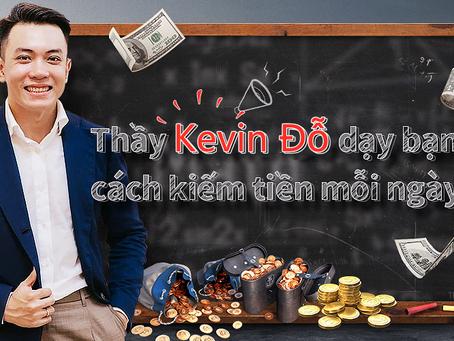 [HOTLIVE] thầy Kevin Đỗ dạy bạn cách kiếm tiền mỗi ngày