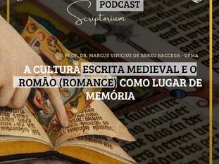 PODCAST: A CULTURA ESCRITA MEDIVAL E O ROMÃO (ROMANCE) COMO LUGAR DE MEMÓRIA