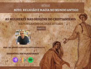 PODCAST: AS MULHERES NAS ORIGENS DO CRISTIANISMO: REPENSANDOOS DIAS ATUAIS