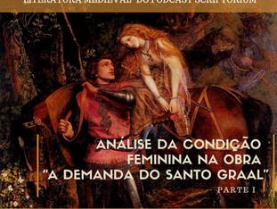 """PODCAST: O REI E O GUERREIRO IDEAL NA OBRA """"A DEMANDA DO SANTO GRAAL"""""""