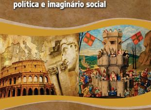 Lançamento - ANTIGUIDADE E IDADE MÉDIA: POLÍTICA E IMAGINÁRIO SOCIAL