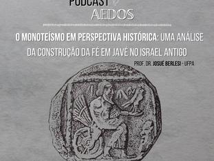 PODCAST: HISTÓRIA RELIGIOSA DE ISRAEL: A CONTRUÇÃO DA FÉ EM JAVÉ.
