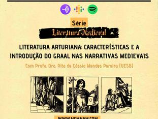 PODCAST: LITERATURA ARTURIANA: CARACTERÍSTICAS E A INTRODUÇÃO DO GRAAL NAS NARRATIVAS MEDIEVAIS.
