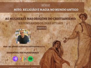 PODCAST: AS MULHERES NAS ORIGENS DO CRISTIANISMO: REPENSANDO OS DIAS ATUAIS