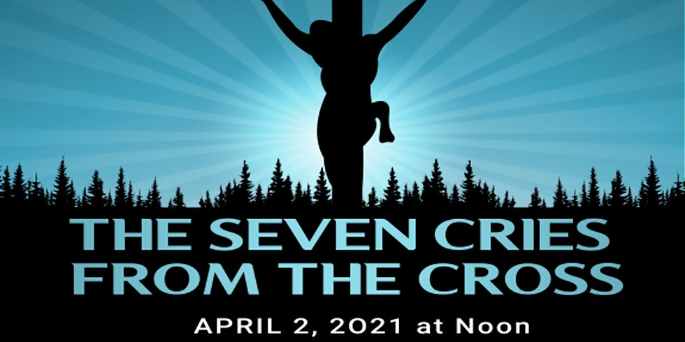 The Seven Cries From the Cross (or Seven Last Words)
