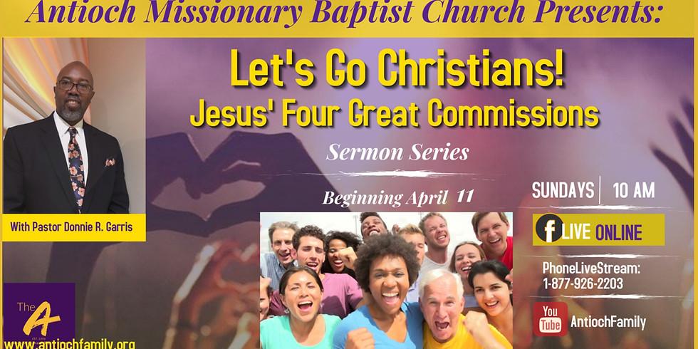 """Let's Go Christians! Jesus' Four Great Commissions"" Sermon Series"
