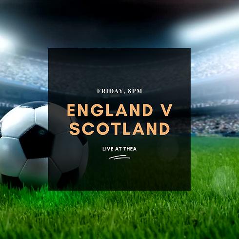 England V Scotland - Live at Thea