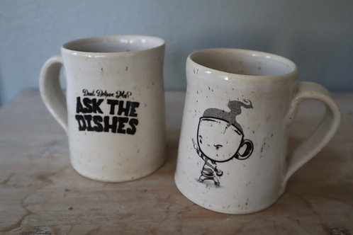 Don't Believe Me? Ask the Dishes  12oz.Mug