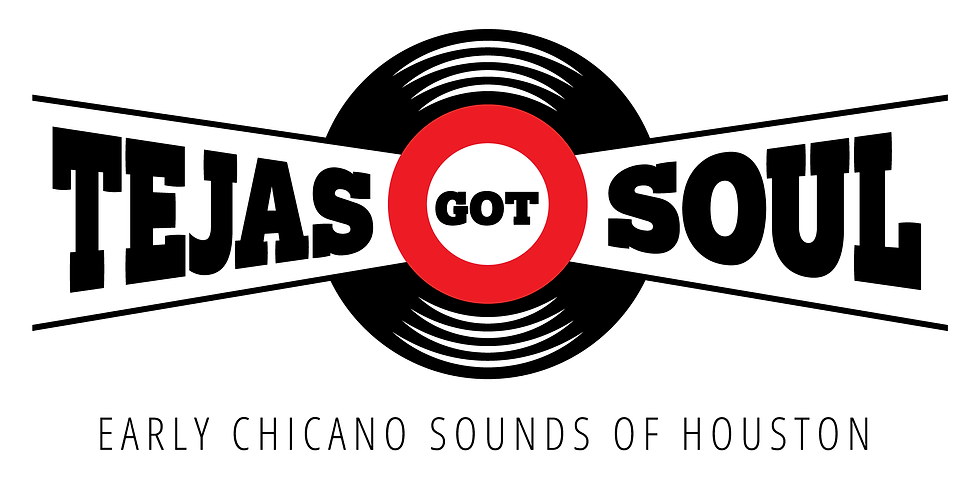Tejas Got Soul: Early Chicano Sounds of Houston