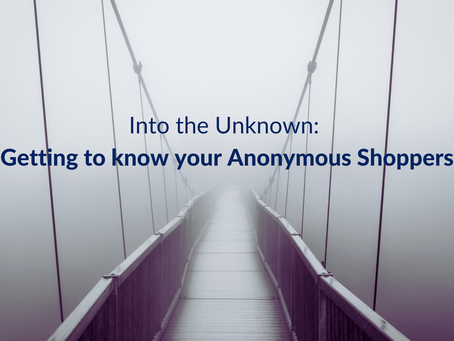 Getting to know your Anonymous Shoppers