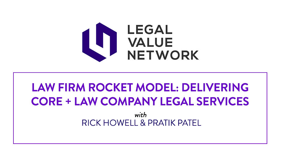 Law Firm Rocket Model: Delivering Core + Law Company Legal Services