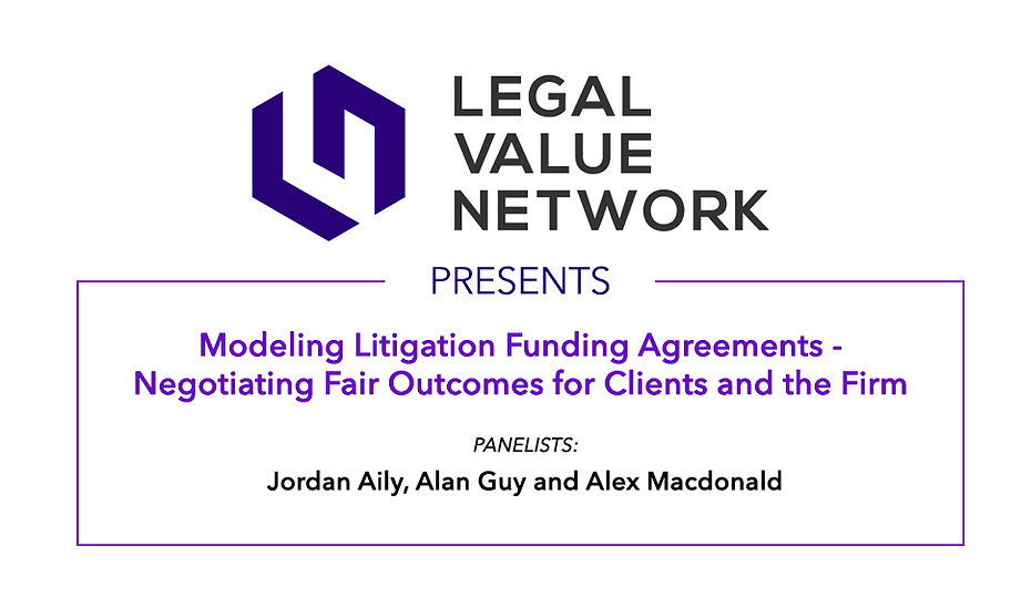 Modeling Litigation Funding Agreements - Negotiating Fair Outcomes for Clients and the Firm