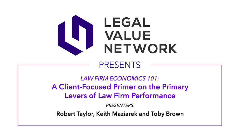 Law Firm Economics 101: A Client-Focused Primer on the Primary Levers of Law Firm Performance