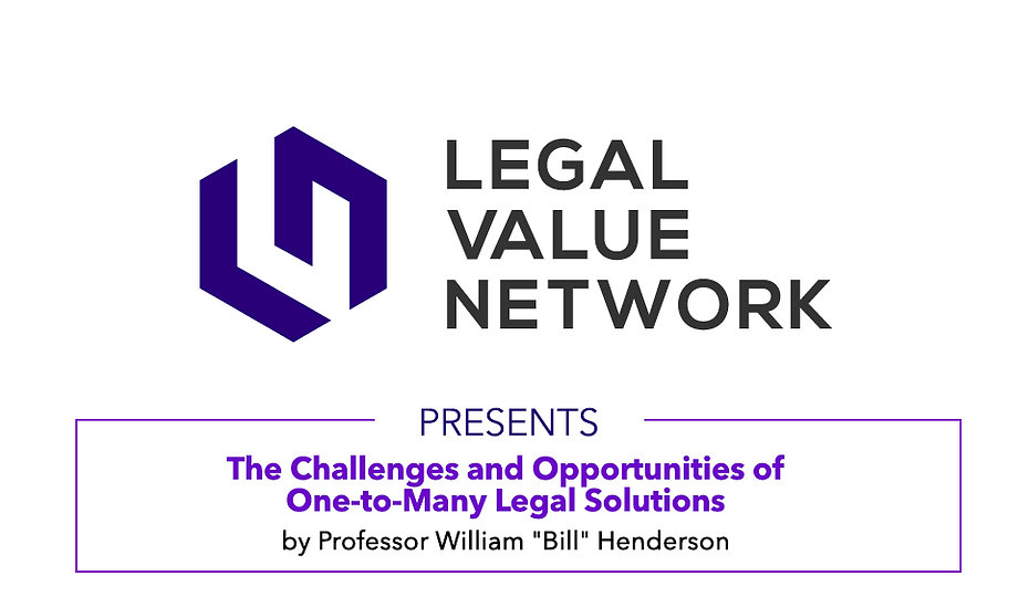 """The Challenges and Opportunities of One-to-Many Legal Solutions by Professor William """"Bill"""" Henderson"""