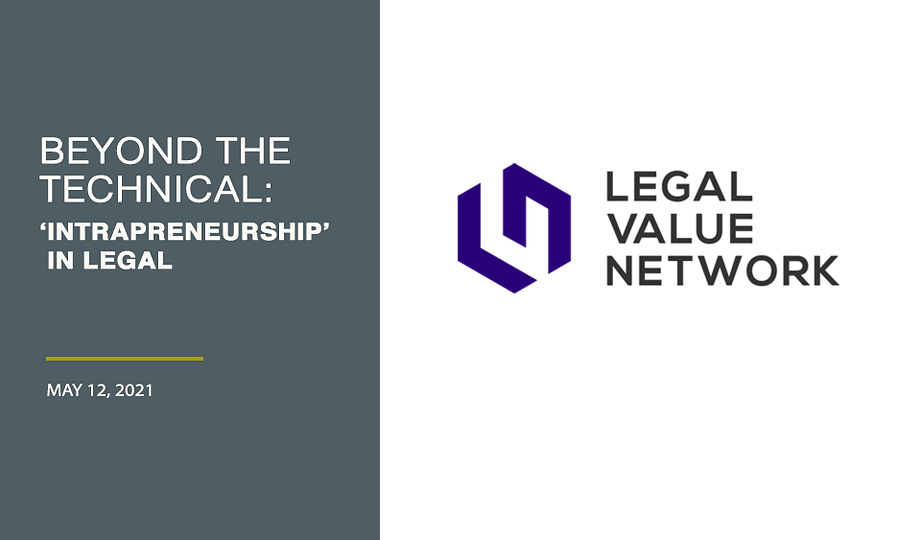 """Beyond the Technical: """"Intrapreneurship' in Legal"""""""