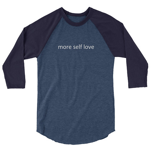 3/4 Sleeve Raglan Shirt (More Self Love)