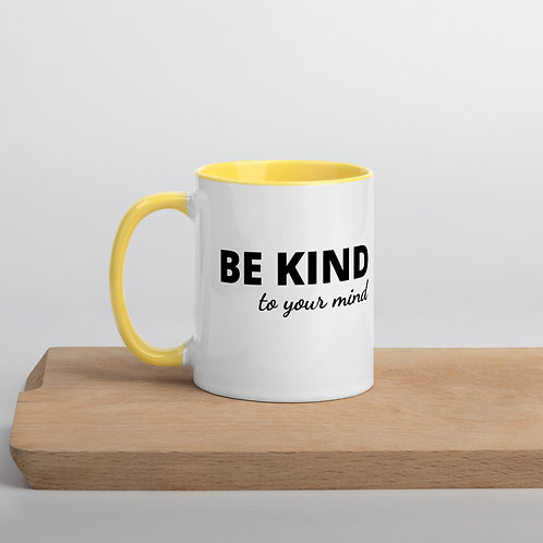 Mug with Color Inside (Be Kind To Your Mind)