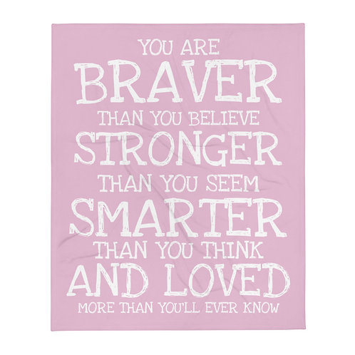 Pink Throw Blanket (Braver Than)