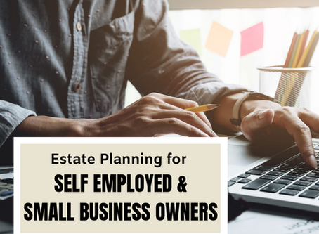 Estate Planning for Self-Employed Individuals and Small Business Owners