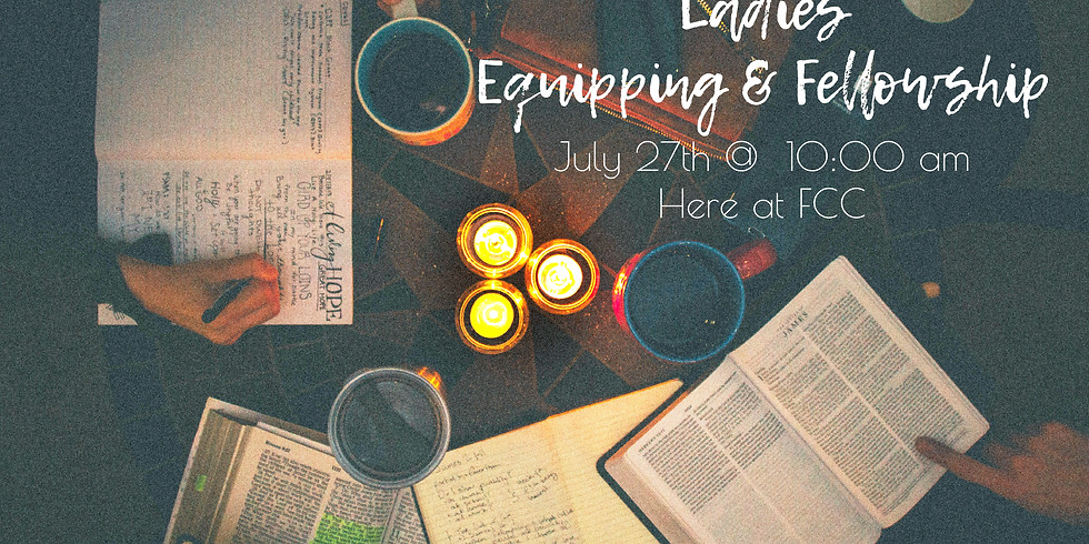 Ladies Equipping and Fellowship Get Together