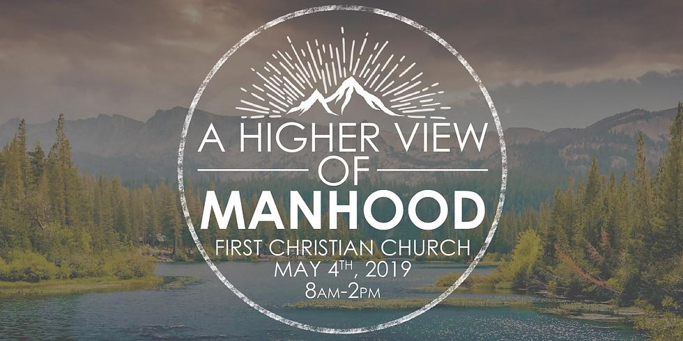 A Higher View Of Manhood