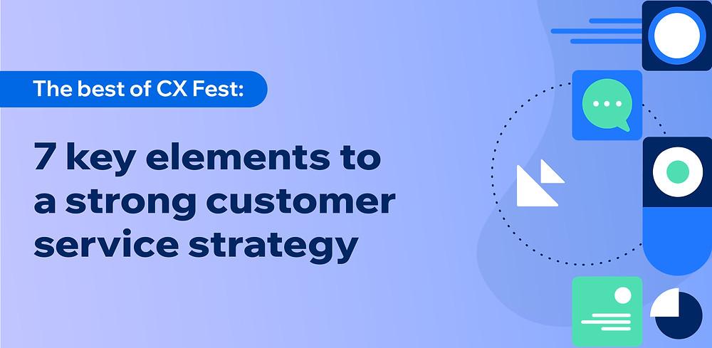 CX Festival customer service strategies