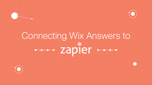 connecting wix answers to zapier integrations