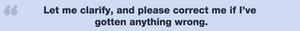 Popular customer service phrase: Let me clarify.