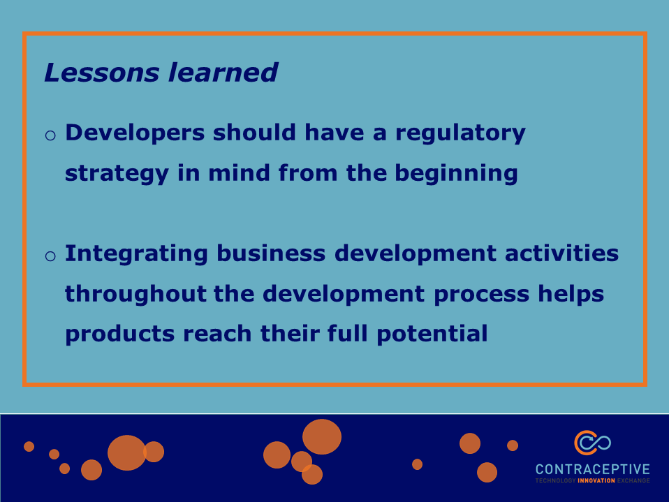 Text graphic describing lessons learned (1. Developers should have a regulatory strategy in mind from the beginning, 2.  Integrating business development activities throughout the development process helps products reach their full potential)