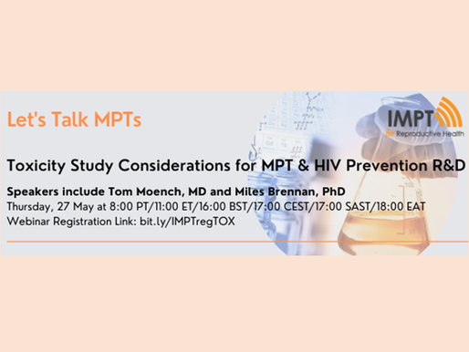 """Join the 3rd""""Let's Talk MPTs"""" webinar; toxicity study considerations for MPT and HIV prevention R&D"""