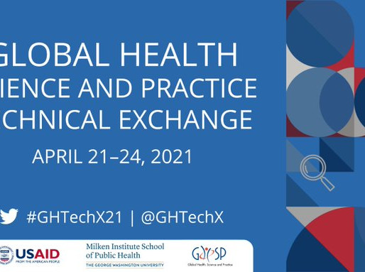 2021 Global Health Science and Practice Technical Exchange (GHTechX)